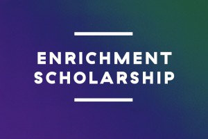 Enrichment Scholarship